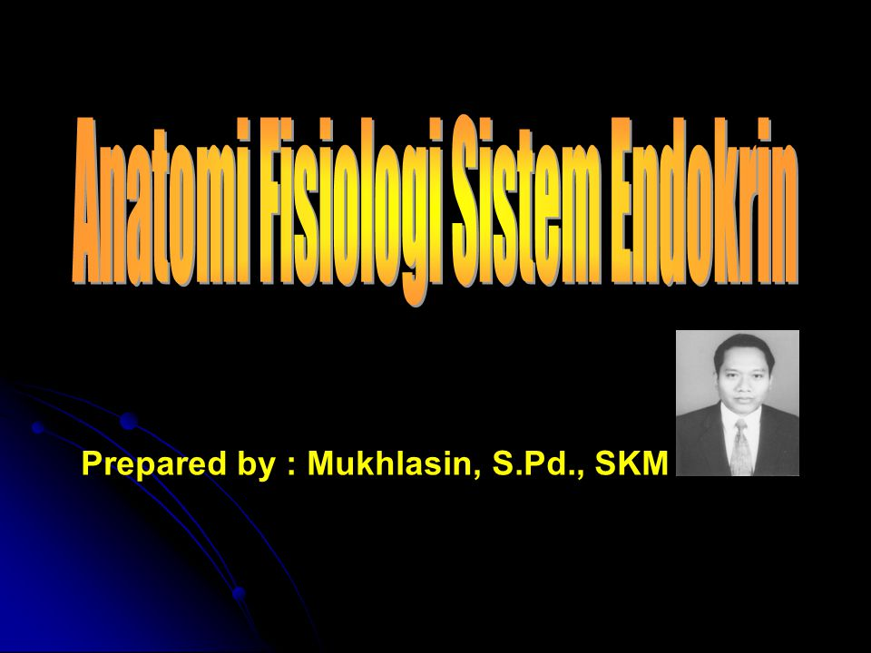 Prepared by : Mukhlasin, S.Pd., SKM