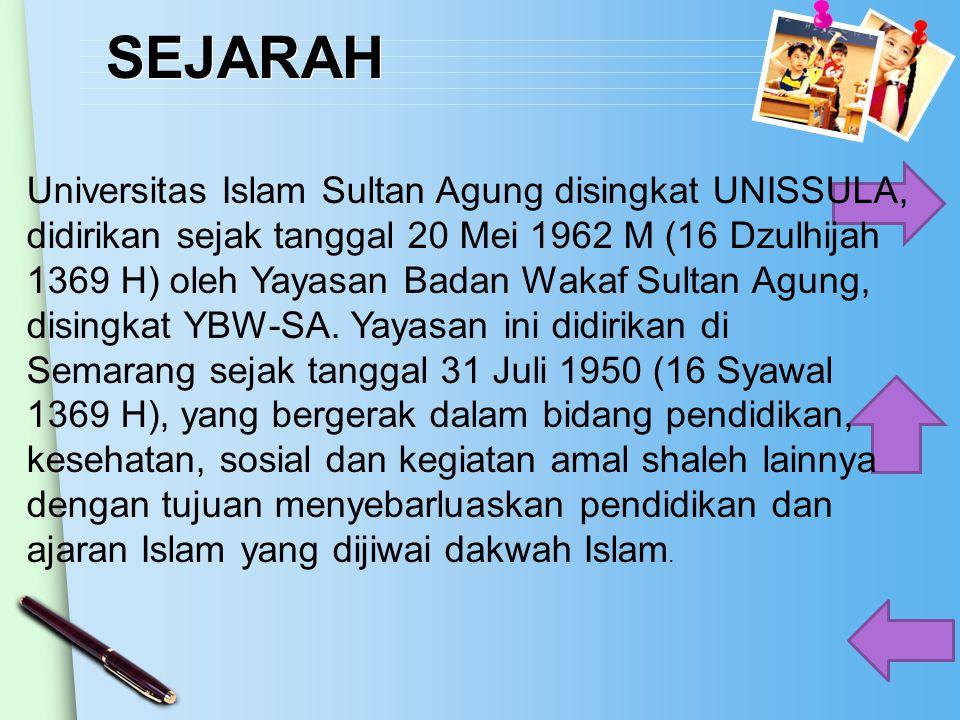 SEJARAH Universitas Islam Sultan Agung disingkat UNISSULA, didirikan sejak tanggal 20 Mei 1962 M (16 Dzulhijah 1369 H) oleh Yayasan Badan Wakaf Sultan