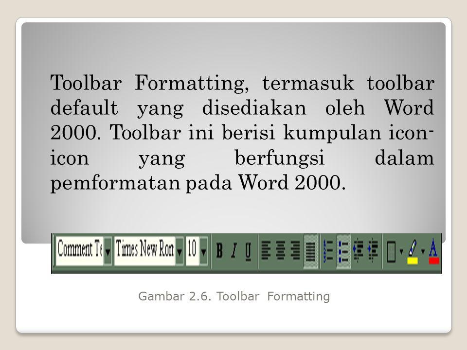 GAMBAR 2.5. INFORMASI NAMA ICON Untuk mengetahui nama dari icon-icon tersebut dapat dilakukan dengan mengarahkan pointer mouse pada icon yang dituju,