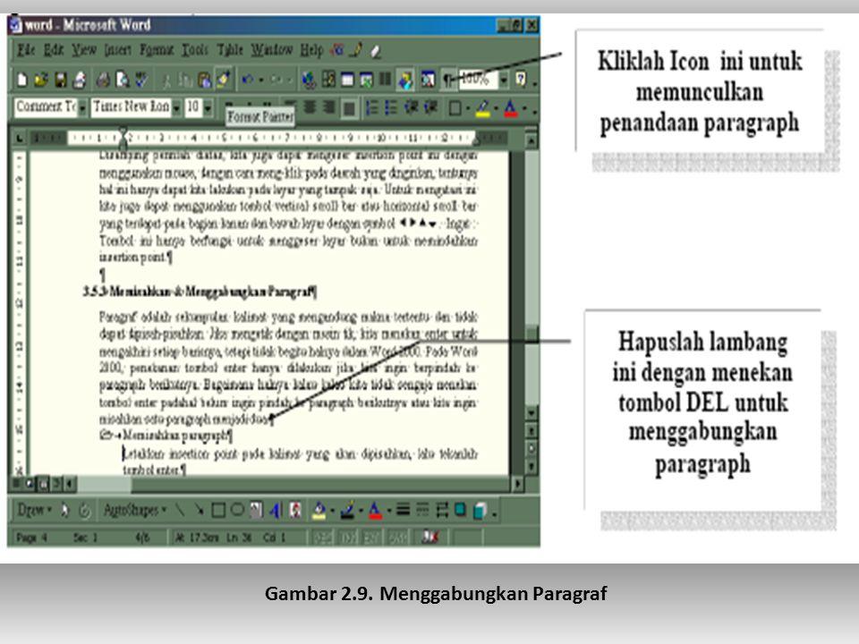 Menggabungkan paragraph Menggabungkan paragraph dapat dilakukan dengan menghapus lambang enter yang terdapat pada akhir suatu paragraph. Untuk memuncu