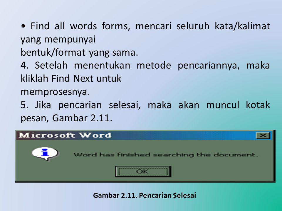 Use wildcards, mencari kata/kalimat dengan menggunakan metode wildcards (?). Misalnya kita mancari tiga digit huruf yang awal 'ak' maka gunakan wildca