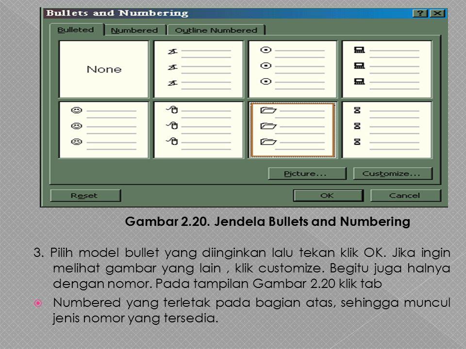 Bullet dan Nomor adalah gambar-gambar kecil yang berfungsi untuk mempercantik tampilan dari suatu rincian atau urutan tertentu yang otomatis dilakukan