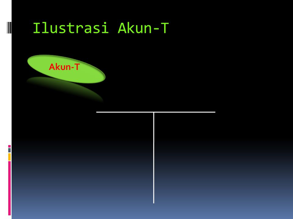 Ilustrasi Akun-T Akun-T