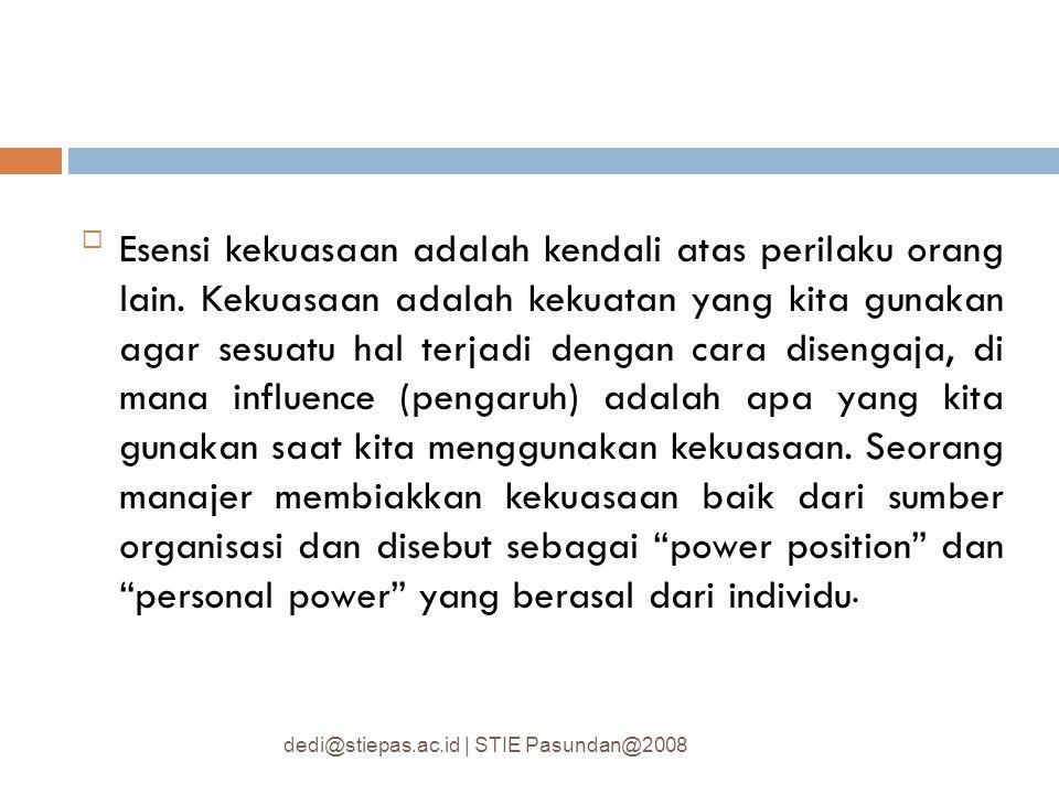 Esensi kekuasaan adalah kendali atas perilaku orang lain. Kekuasaan adalah kekuatan yang kita gunakan agar sesuatu hal terjadi dengan cara disengaja,