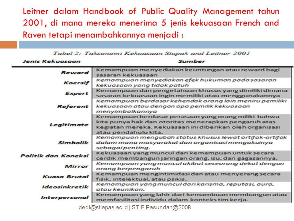 Leitner dalam Handbook of Public Quality Management tahun 2001, di mana mereka menerima 5 jenis kekuasaan French and Raven tetapi menambahkannya menja