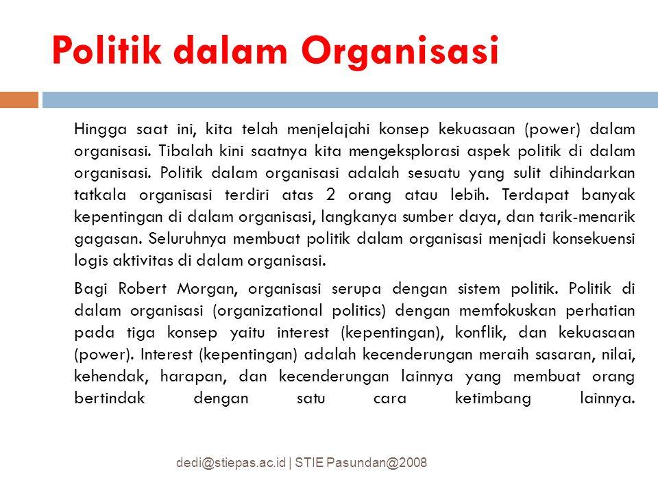 Politik dalam Organisasi Hingga saat ini, kita telah menjelajahi konsep kekuasaan (power) dalam organisasi. Tibalah kini saatnya kita mengeksplorasi a