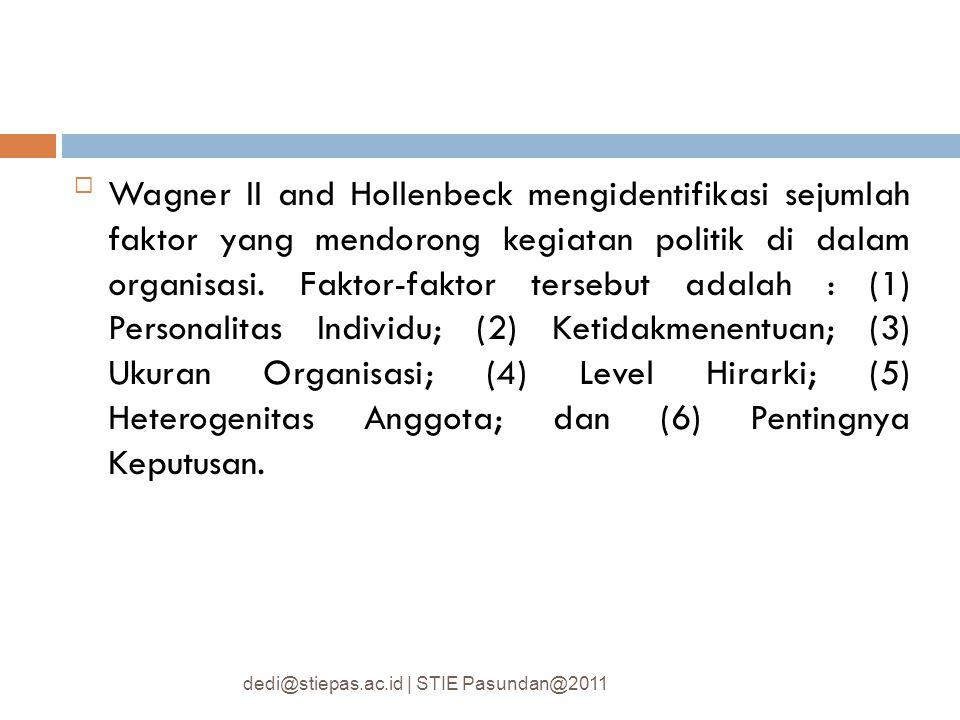 Wagner II and Hollenbeck mengidentifikasi sejumlah faktor yang mendorong kegiatan politik di dalam organisasi. Faktor-faktor tersebut adalah : (1) Pe