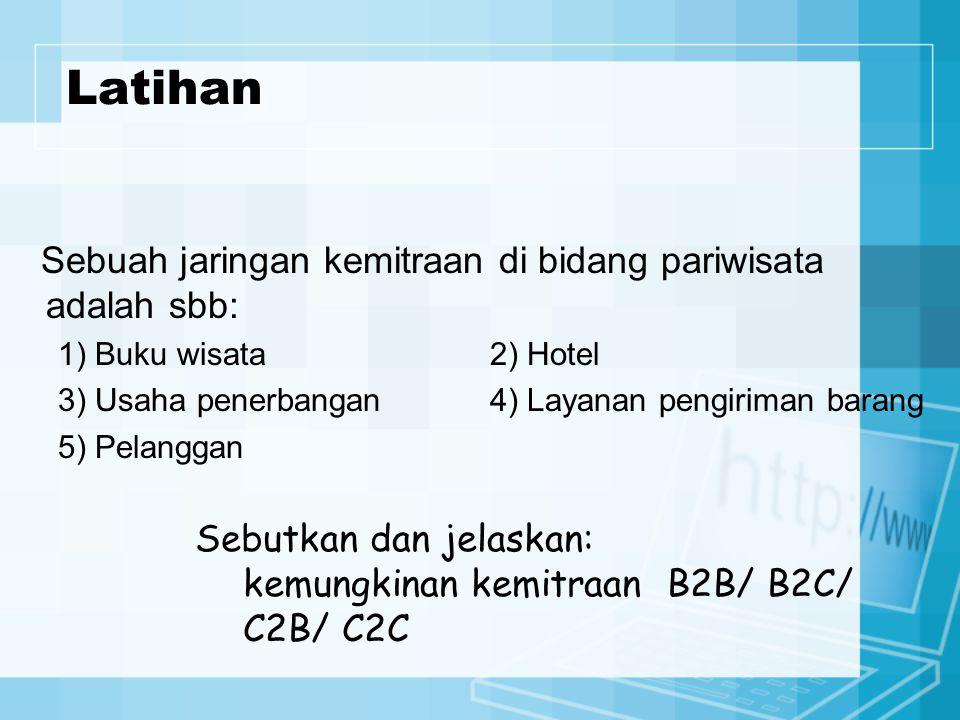 Latihan Sebuah jaringan kemitraan di bidang pariwisata adalah sbb: 1) Buku wisata2) Hotel 3) Usaha penerbangan4) Layanan pengiriman barang 5) Pelangga