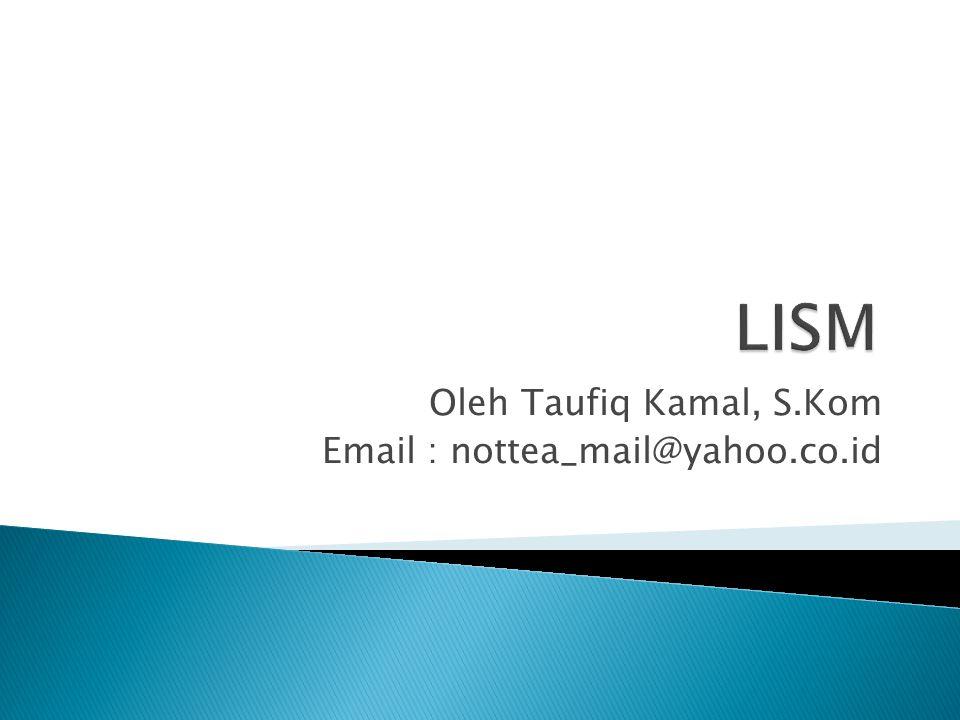 Oleh Taufiq Kamal, S.Kom Email : nottea_mail@yahoo.co.id