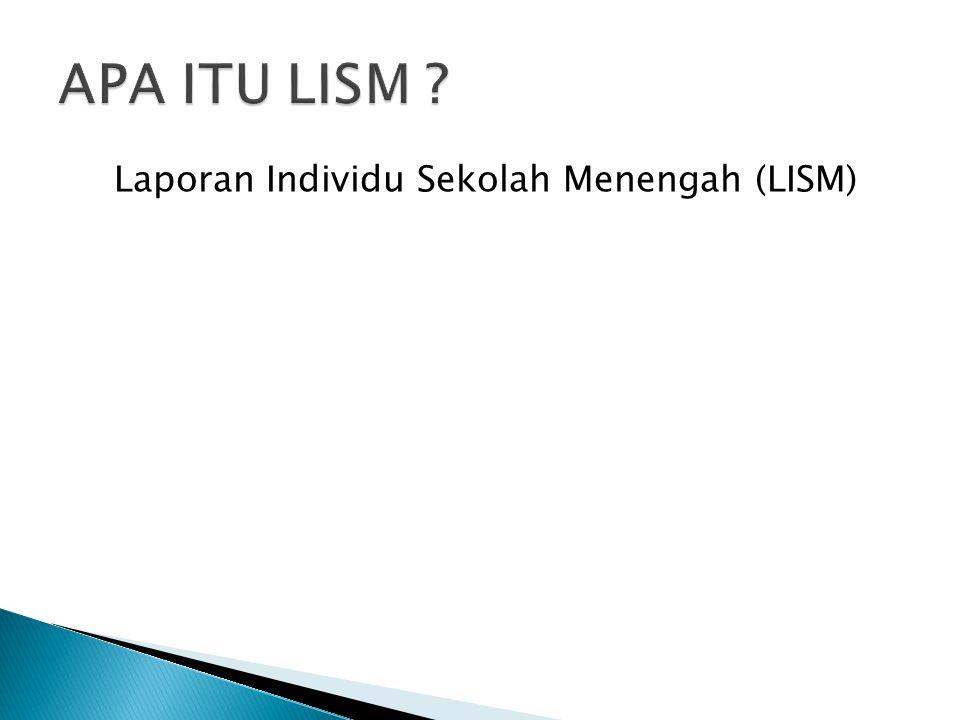 Laporan Individu Sekolah Menengah (LISM)