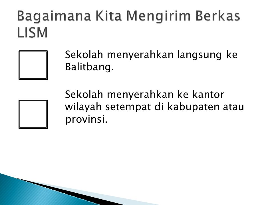 Sekolah menyerahkan langsung ke Balitbang.