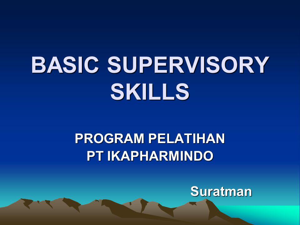 BASIC SUPERVISORY SKILLS PROGRAM PELATIHAN PT IKAPHARMINDO Suratman
