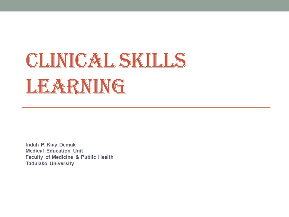 Clinical skills = complex learning
