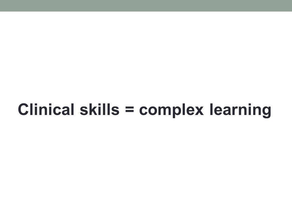 Complex Learning Integrate knowledge, skills & attitudes Coordinate qualitatively different constituent skills – Problem solving and reasoning aspects – Routine aspects Aim at transfer of learning