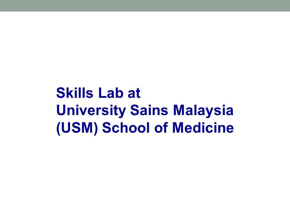 Skills Lab at University Sains Malaysia (USM) School of Medicine