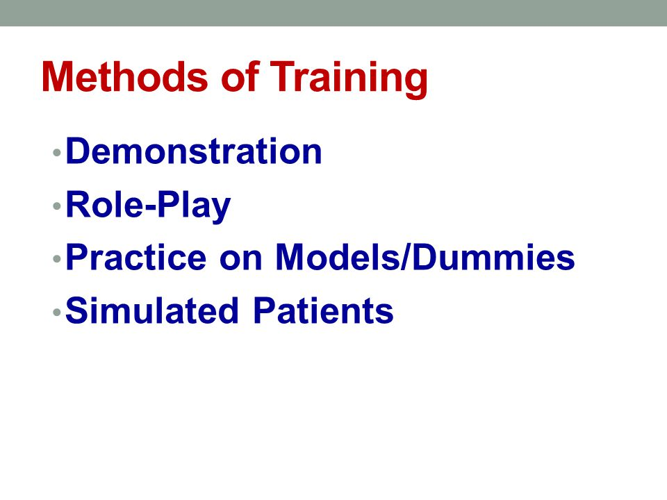 Methods of Training Demonstration Role-Play Practice on Models/Dummies Simulated Patients