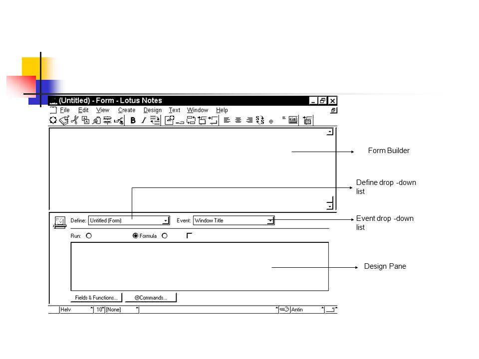 Form Builder Define drop -down list Event drop -down list Design Pane