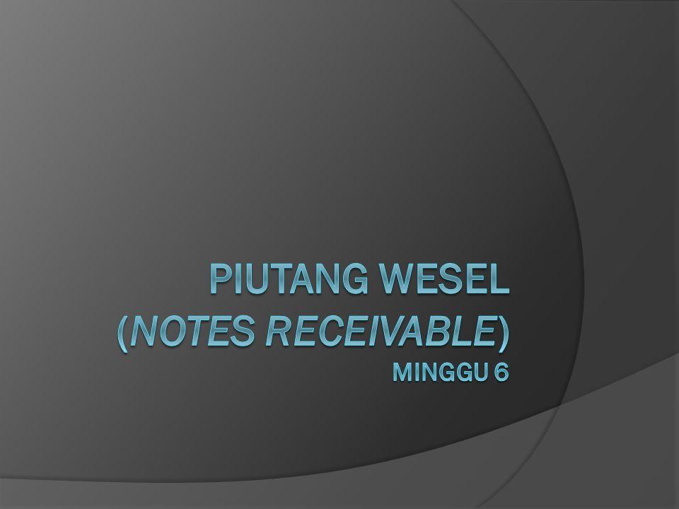CIRI-CIRI  Promissory notes  Membayar sejumlah uang (nilai nominal)  Waktu telah ditentukan  Pencatatan berdasarkan nilai nominal