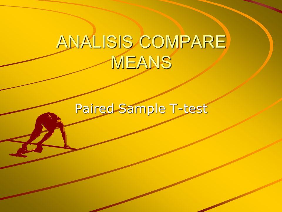 Tujuan Instruksional Umum Mahasiswa mampu melakukan analisis komparatif dua sampel yang berhubungan dengan penggunaan perangkat lunak SPSS