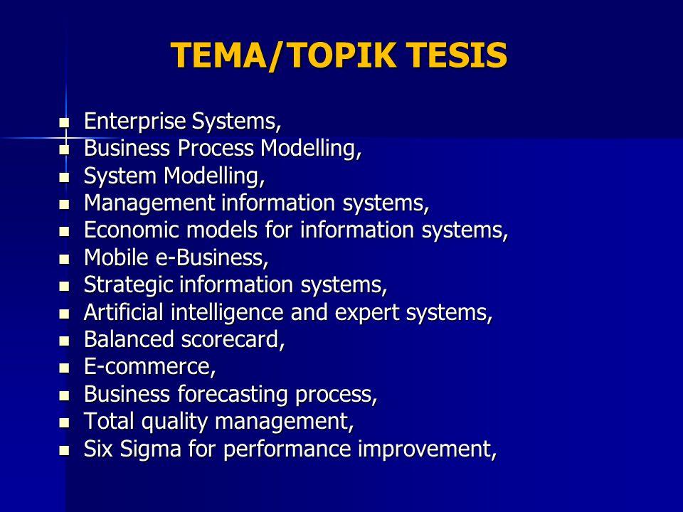 TEMA/TOPIK TESIS Enterprise Systems, Enterprise Systems, Business Process Modelling, Business Process Modelling, System Modelling, System Modelling, M