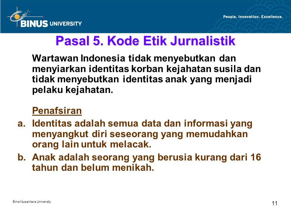 Bina Nusantara University 11 Pasal 5.
