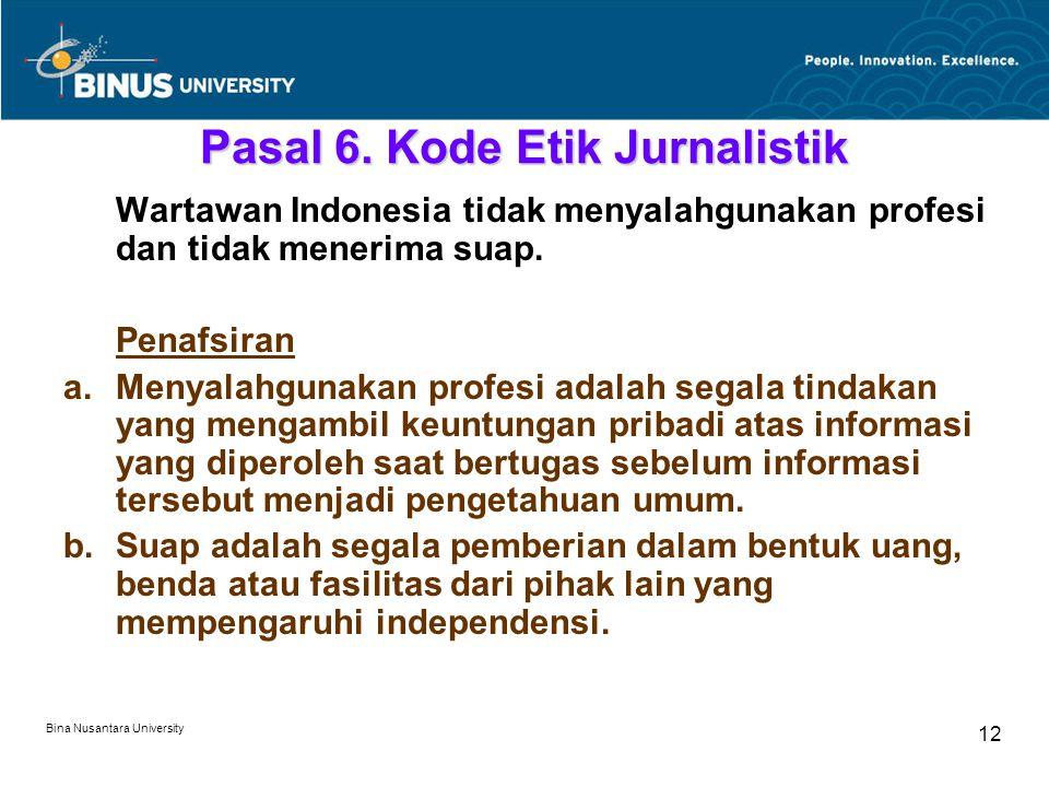 Bina Nusantara University 12 Pasal 6.