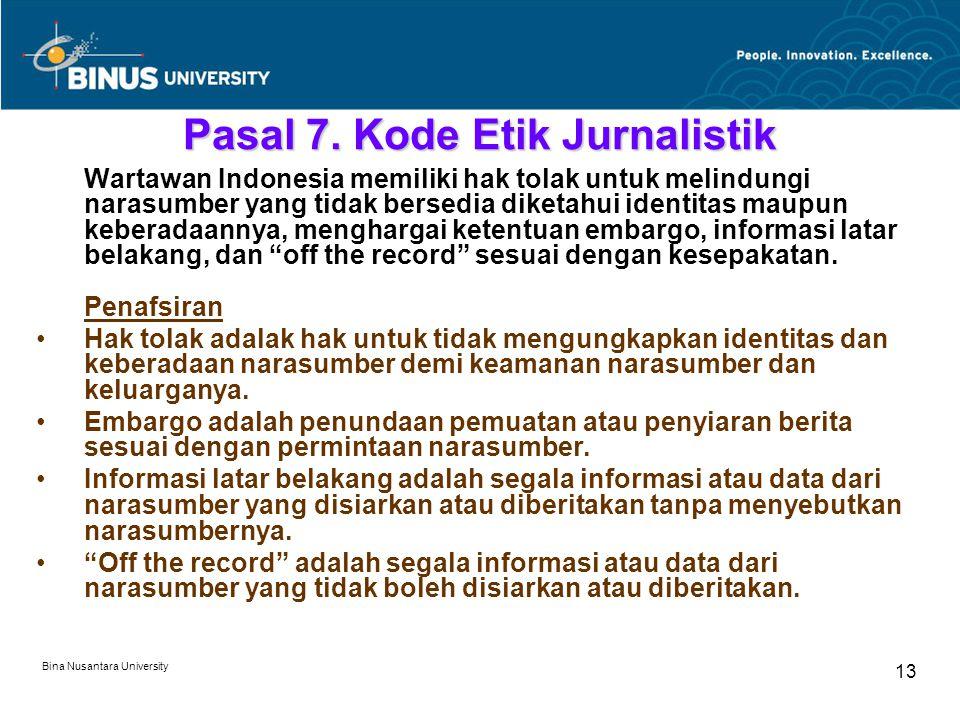 Bina Nusantara University 13 Pasal 7.