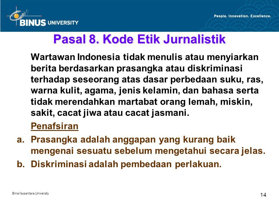 Bina Nusantara University 14 Pasal 8.