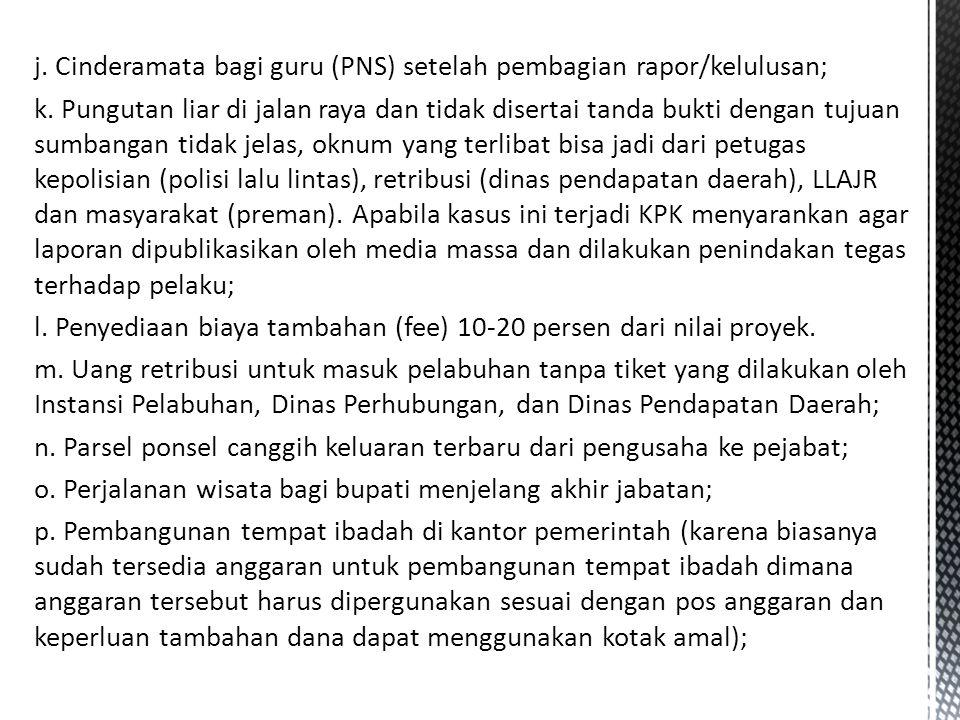 j.Cinderamata bagi guru (PNS) setelah pembagian rapor/kelulusan; k.