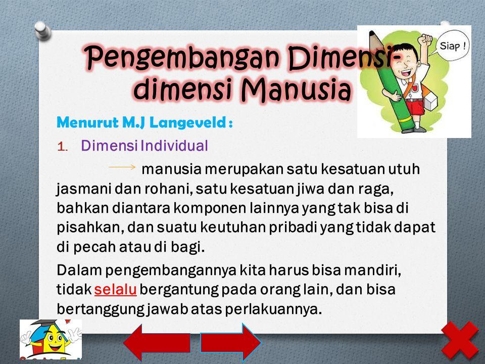 Menurut M.J Langeveld : 1.