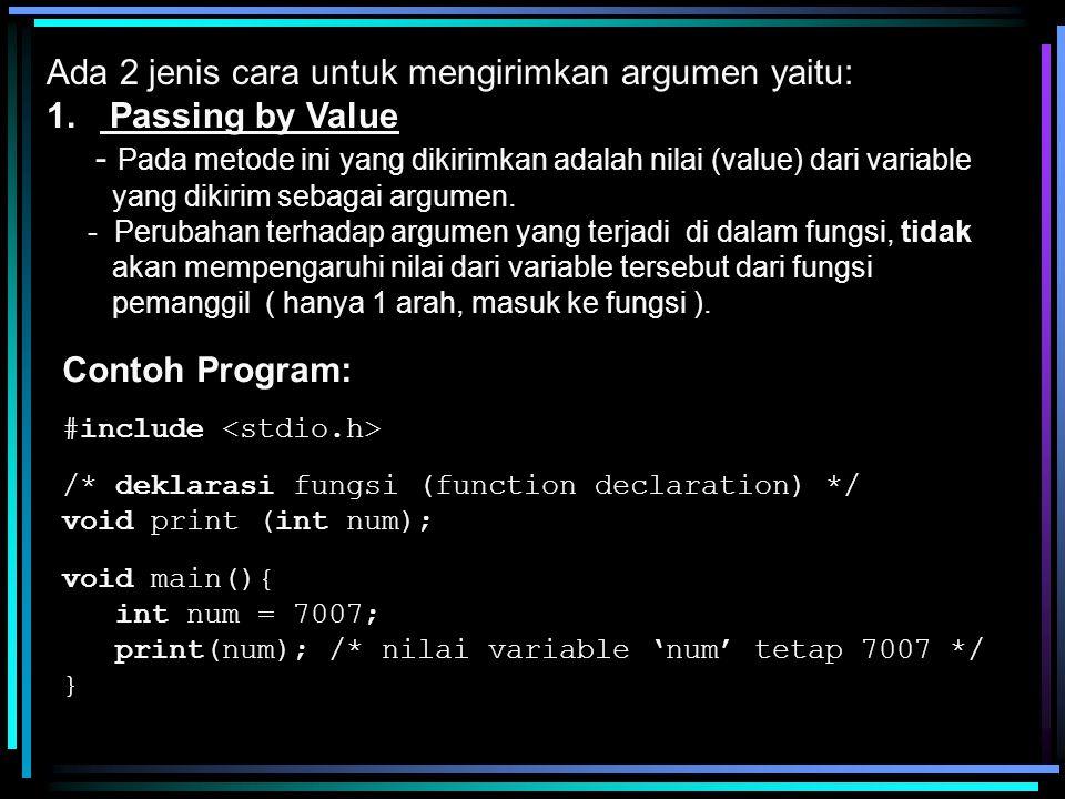 /* definisi fungsi (function definition) */ void print (int num) { cout << Nilai bilangan : << num++ << endl; } 2.