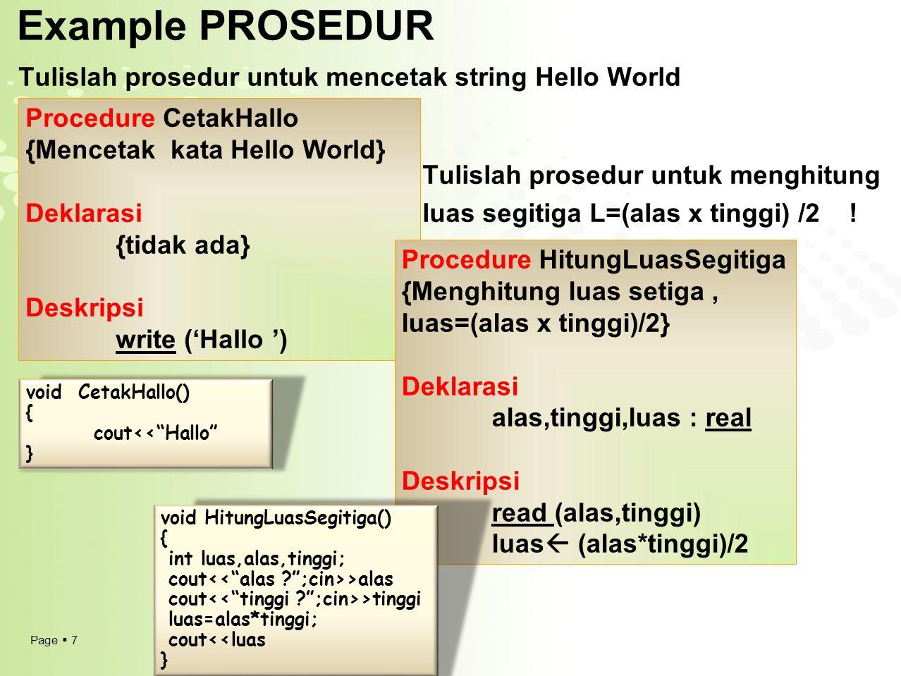 Page  8 Pemanggilan Prosedur  Prosedur diakses dengan cara memanggil nama prosedur tersebut dari program utama  Di dalam program utama, harus ada prototipe prosedur.