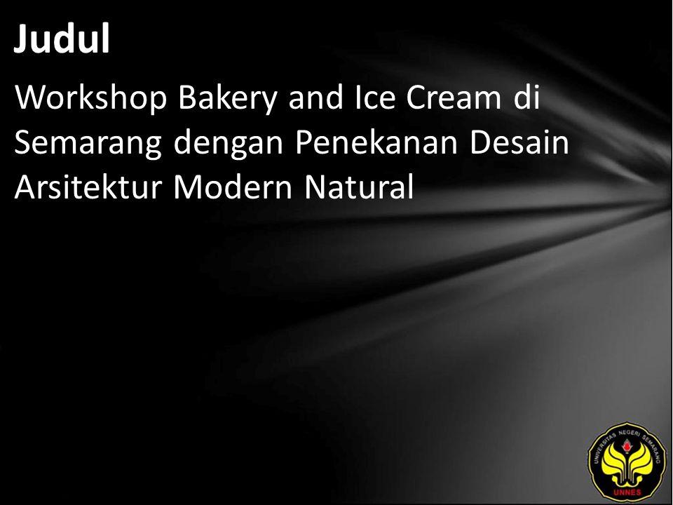 Judul Workshop Bakery and Ice Cream di Semarang dengan Penekanan Desain Arsitektur Modern Natural