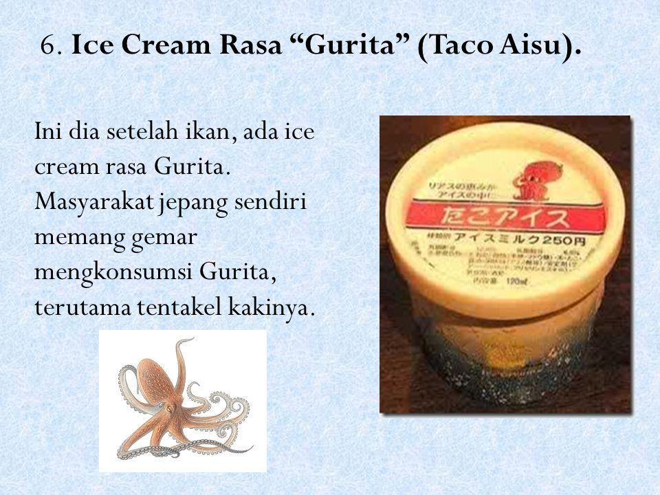 """6. Ice Cream Rasa """"Gurita"""" (Taco Aisu). Ini dia setelah ikan, ada ice cream rasa Gurita. Masyarakat jepang sendiri memang gemar mengkonsumsi Gurita, t"""