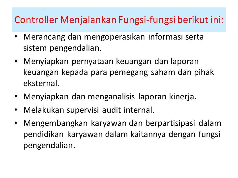 Controller Menjalankan Fungsi-fungsi berikut ini: Merancang dan mengoperasikan informasi serta sistem pengendalian.
