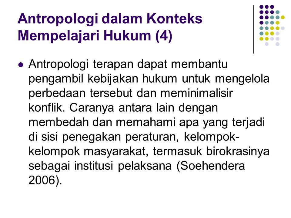 Antropologi dalam Konteks Mempelajari Hukum (5) Salah satu sumbangan kajian Antropologi terhadap hukum adalah Metode Kajian Sengketa.