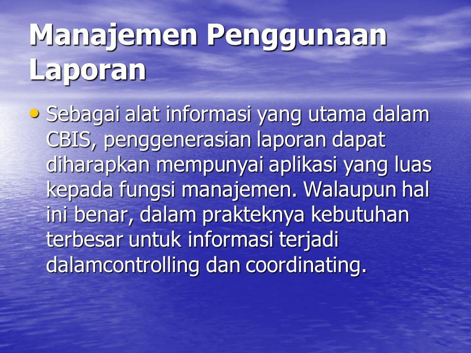 Special Report Special reports disiapkan untuk mencukupi kebutuhan informasi yang tidak diantisipasi.