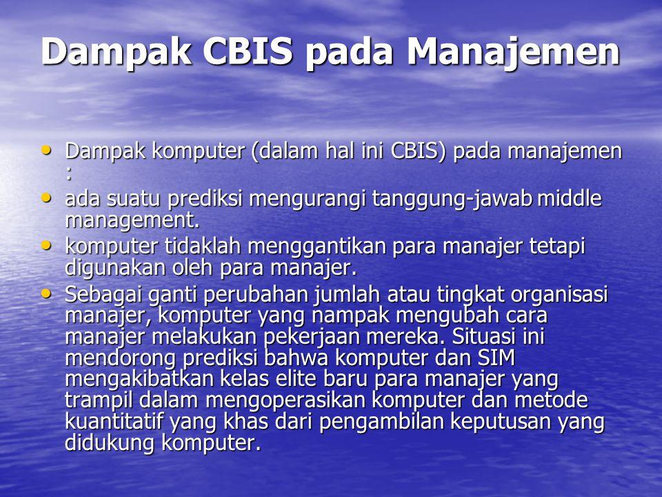 Fungsi controlling sering difasilitasi oleh alat manajemen proyek yang mendukung CBIS seperti PERT (program evaluation review technique) dan CPM(critical path method).