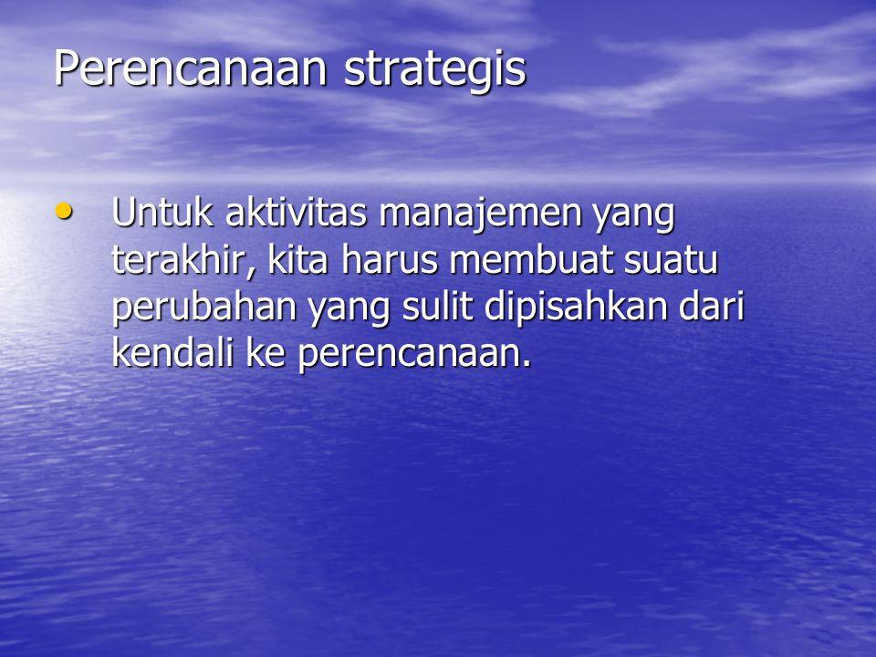 Keputusan Manajemen Aktivitas Managerial Aktivitas Managerial –Kendali operasional Kendali operasional berorientasi pada tugas.