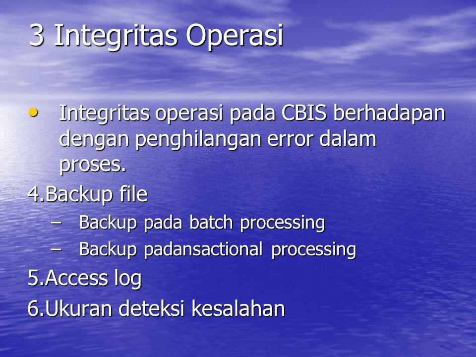 Fase Operasi 1Kebutuhan Keamanan Ada beberapa alasan untuk sifat rentan CBIS yang lebih besar.