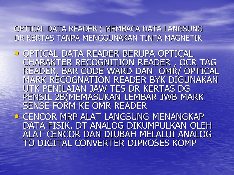 VISUAL DISPLAY TERMINAL/UNIT VISUAL DISPLAY TERMINAL/UNIT DAN VISUAL DISPLAY TERMINAL/VDT/VTU : ALAT INPUT YG DIGUNAKAN UTK MEMASUKAN INPUT LANGSUNG TERDIRI DARI KEYBORAD DAN VISUAL DISPLAY / CRT (CATHOD RAY TUBE) TERMINAL KRN MENGGUNAKAN BAHAN SINAR TABUNG KATODA DAN VISUAL DISPLAY TERMINAL/VDT/VTU : ALAT INPUT YG DIGUNAKAN UTK MEMASUKAN INPUT LANGSUNG TERDIRI DARI KEYBORAD DAN VISUAL DISPLAY / CRT (CATHOD RAY TUBE) TERMINAL KRN MENGGUNAKAN BAHAN SINAR TABUNG KATODA POINTING DEVICE UTK PEMBUATAN GRAFIG (MOUSE, TOUCH SREEN/LAYAR SENTUH, LIGHT PEN MENGATUR SUATU TITIK DILAYAR AKAN LEBIH TEPAT.