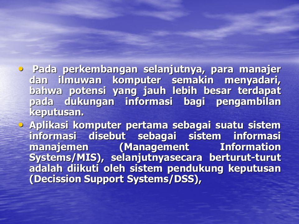 CBIS Perhatian khusus pada pengelolaan informasi Perhatian khusus pada pengelolaan informasi diperlukan karena adanya dua pengaruh, yaitu: diperlukan karena adanya dua pengaruh, yaitu: A.