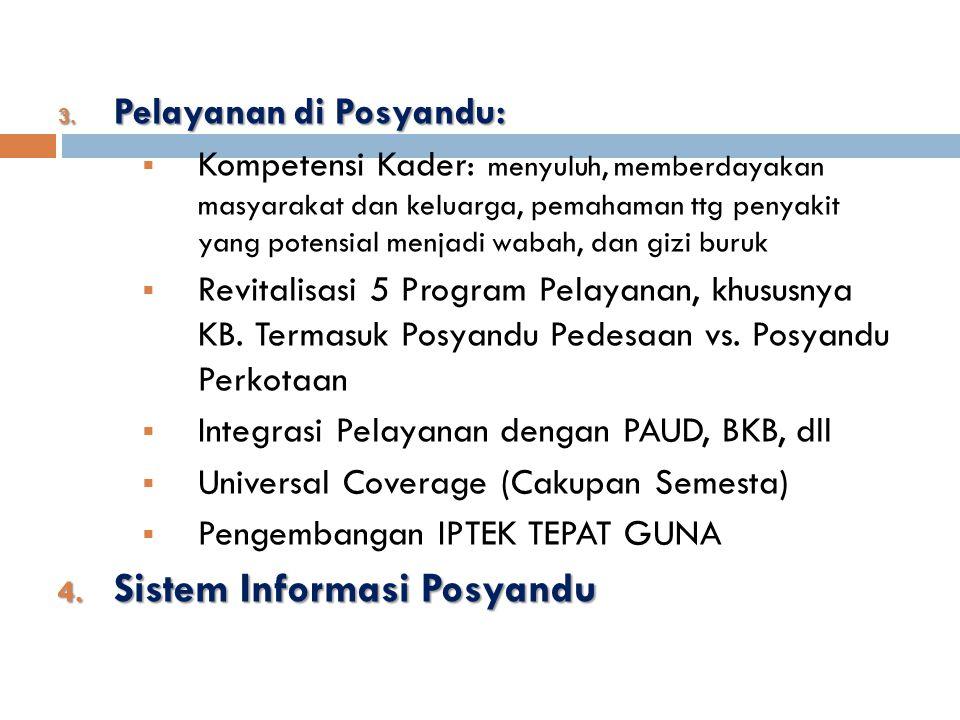 3. Pelayanan di Posyandu:  Kompetensi Kader: menyuluh, memberdayakan masyarakat dan keluarga, pemahaman ttg penyakit yang potensial menjadi wabah, da