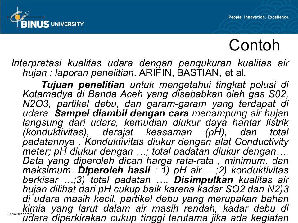 Bina Nusantara Contoh Interpretasi kualitas udara dengan pengukuran kualitas air hujan : laporan penelitian. ARIFIN, BASTIAN, et al. Tujuan penelitian