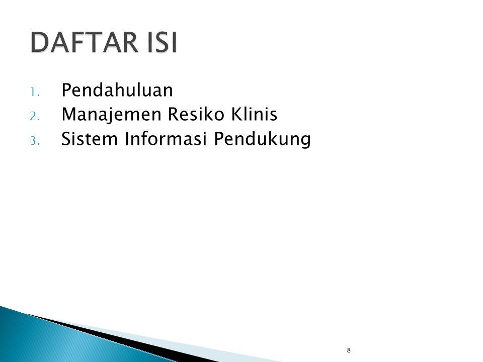8 1. Pendahuluan 2. Manajemen Resiko Klinis 3. Sistem Informasi Pendukung