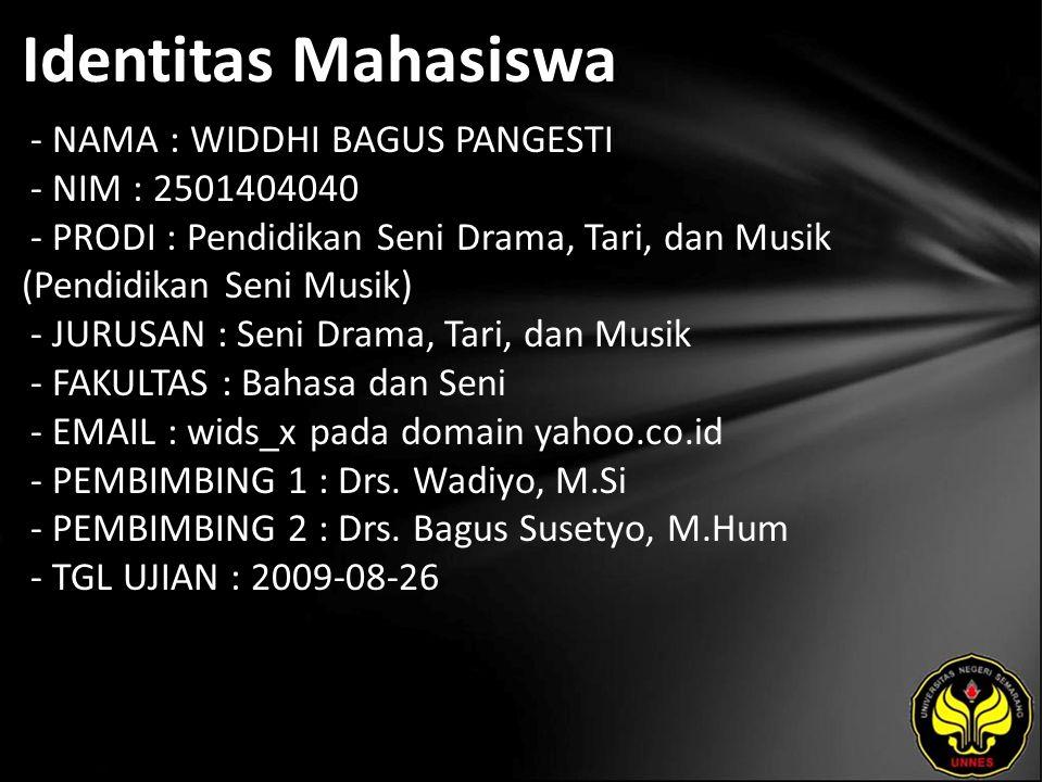 Identitas Mahasiswa - NAMA : WIDDHI BAGUS PANGESTI - NIM : 2501404040 - PRODI : Pendidikan Seni Drama, Tari, dan Musik (Pendidikan Seni Musik) - JURUS