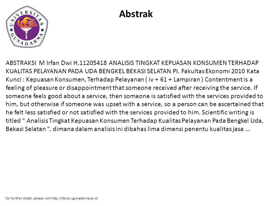 Abstrak ABSTRAKSI M Irfan Dwi H.11205418 ANALISIS TINGKAT KEPUASAN KONSUMEN TERHADAP KUALITAS PELAYANAN PADA UDA BENGKEL BEKASI SELATAN PI.