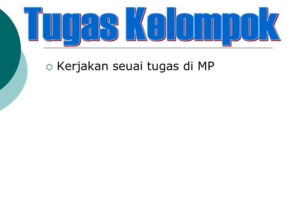  Kerjakan seuai tugas di MP