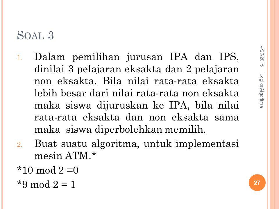 S OAL 3 1. Dalam pemilihan jurusan IPA dan IPS, dinilai 3 pelajaran eksakta dan 2 pelajaran non eksakta. Bila nilai rata-rata eksakta lebih besar dari