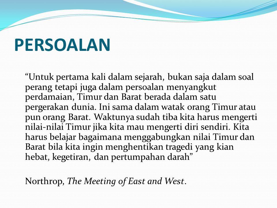 """PERSOALAN """"Untuk pertama kali dalam sejarah, bukan saja dalam soal perang tetapi juga dalam persoalan menyangkut perdamaian, Timur dan Barat berada da"""